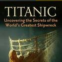 ebook national geographic shorts titanic Uncovering the Secrets of the World's Greatest Shipwreck